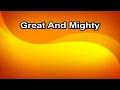Great And Mighty - America's 25 Favorite Praise & Worship (Lyrics)