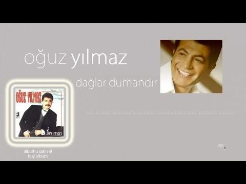 Oğuz Yılmaz - Dağlar Dumandır (Official Audio)