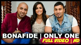 BONAFIDE (Maz & Ziggy)  - ONLY ONE - feat. Rishi Rich *OFFICIAL VIDEO*