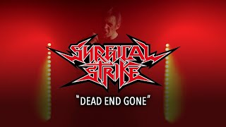 Surgical Strike - Dead End Gone (OFFICIAL MUSIC VIDEO)