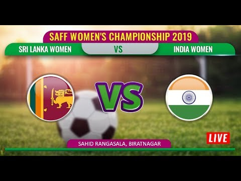 SAFF WOMEN'S CHAMPIONSHIP 2019 ||  SRI LANKA Vs INDIA || LIVE