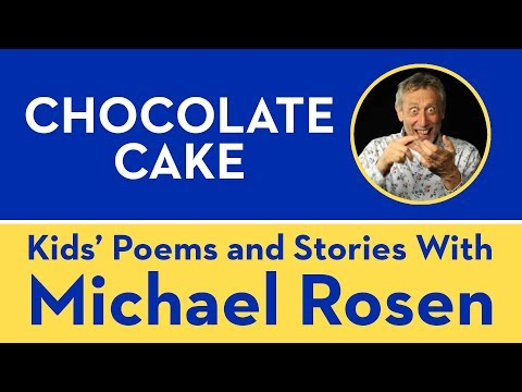 Chocolate Cake - Kids' Poems and Stories With Michael Rosen