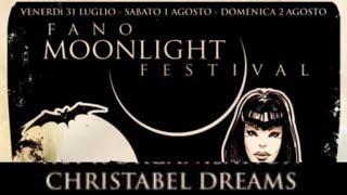 CHRISTABEL DREAMS- Moonlight Festival, Porto Antico, Fano, Italy, 31 jul 2009 - full gig