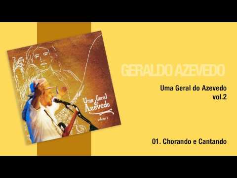 Geraldo Azevedo: Chorando e Cantando | Uma Geral do Azevedo (áudio oficial)
