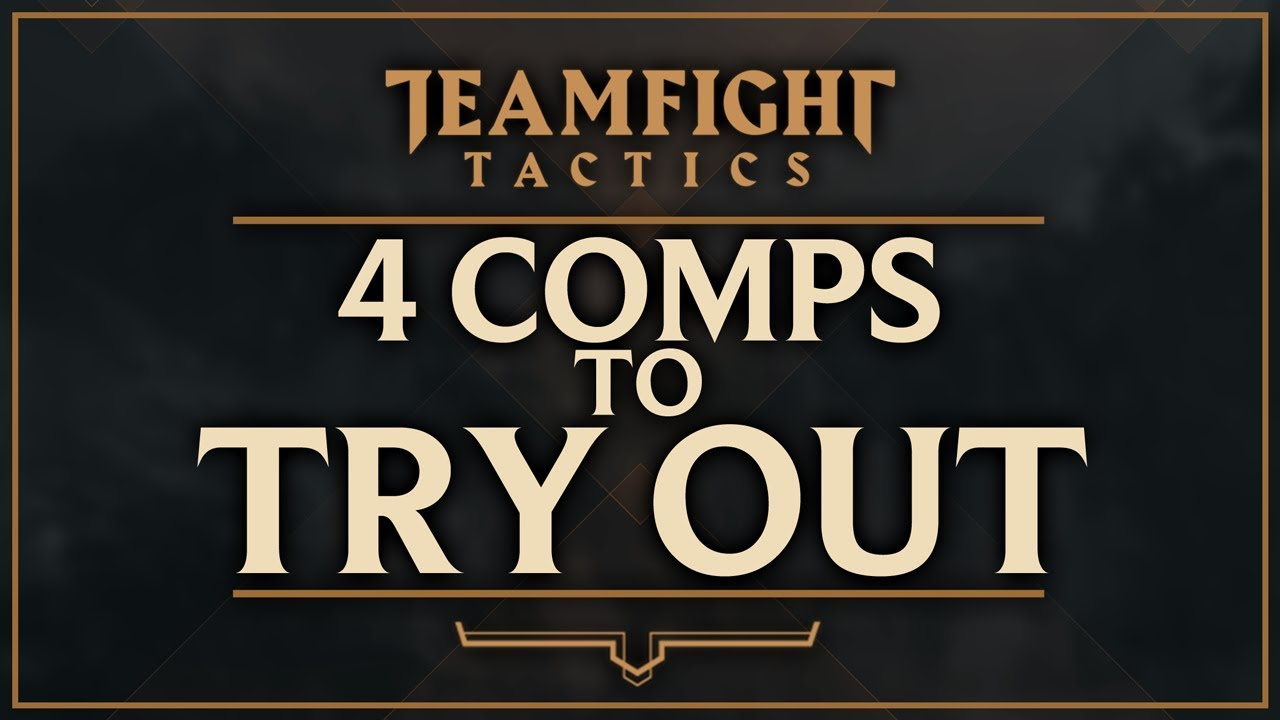 FOUR COMPS YOU SHOULD TRY OUT IN TEAMFIGHT TACTICS
