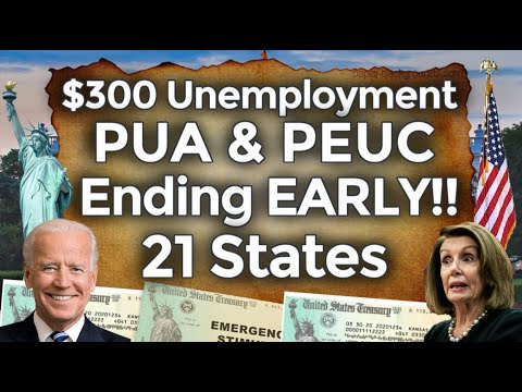 21 STATES ENDING UNEMPLOYMENT!!! $300 UNEMPLOYMENT BENEFITS EXTENSION UPDATE PUA PEUC EDD BOOST