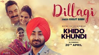 Ranjit Bawa - Dillagi (Full Video) | Khido Khun...