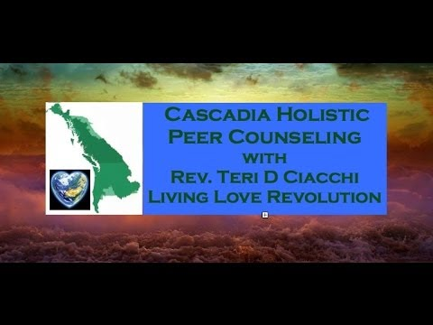 Introduction to Cascadia Holistic Peer Counseling (Module 1)