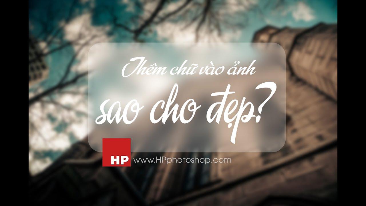 Chèn thêm chữ vào ảnh trong photoshop  | HPphotoshop.com