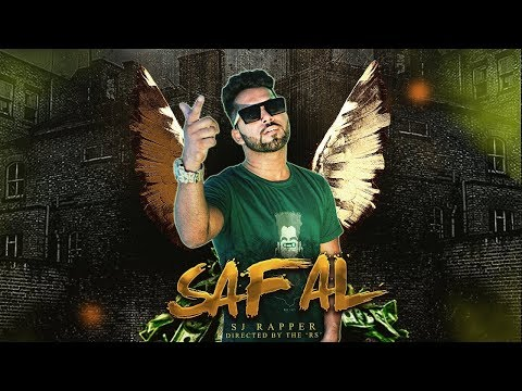 SJ RAPPER - SAFAL (OFFICIAL MUSIC VIDEO) | 2018 |