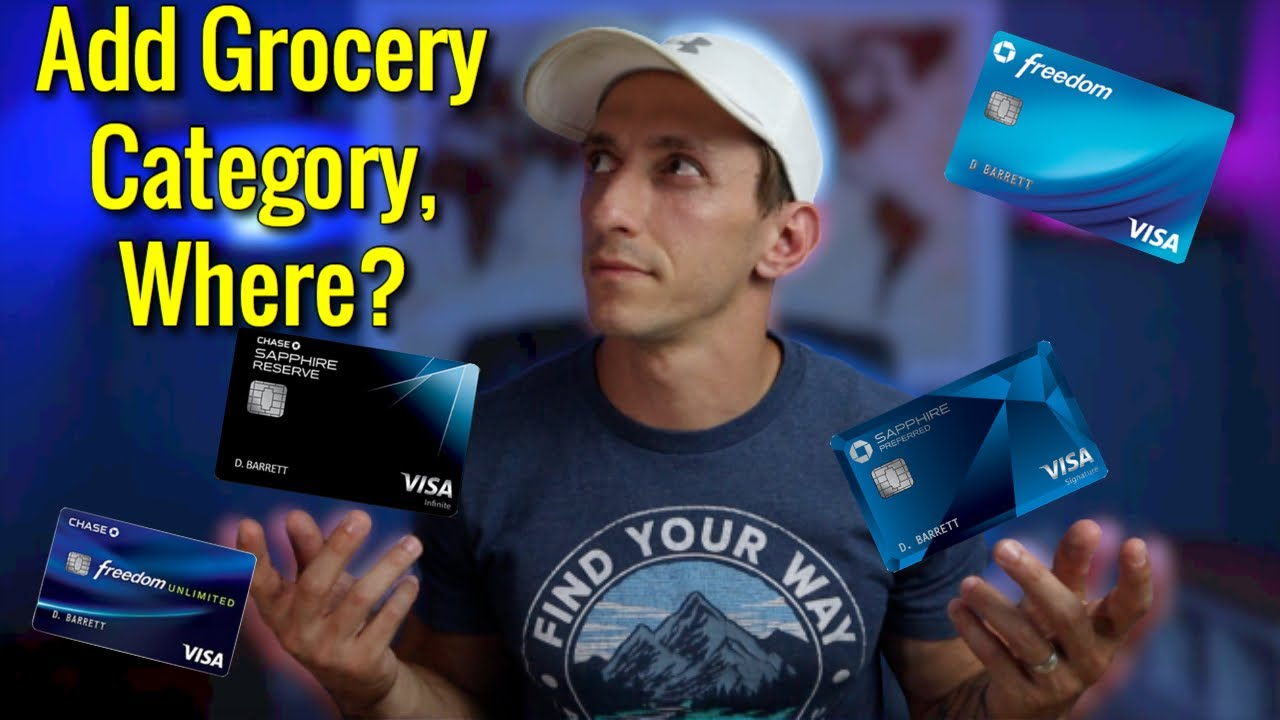 The Best Chase Credit Card To ADD GROCERY CATEGORY Is...