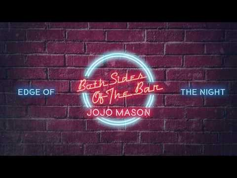 "JoJo Mason ""Edge Of The Night"" (Official Audio)"