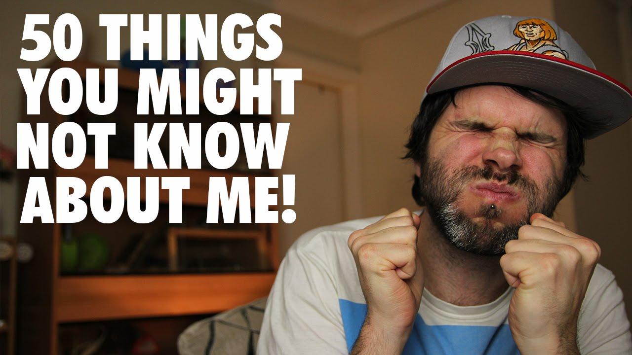 50 Things You Might Not Know About Me!