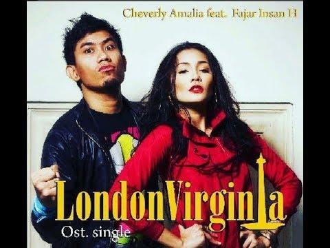 LONDON VIRGINIA BY CHEVERLY AMALIA FEAT FAJAR I.H. 'OST FILM