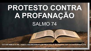 PROTESTO CONTRA A PROFANAÇÃO - Estudo do Salmo 74 - 16/09/2021 - Anatote Lopes