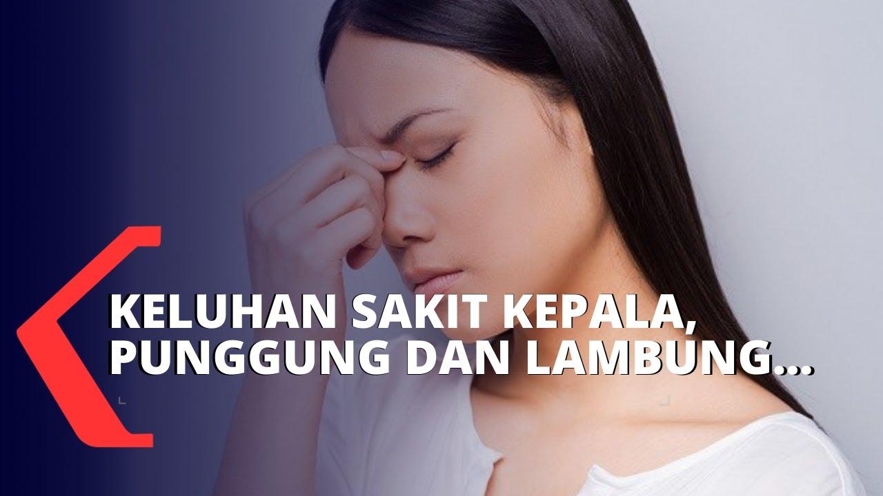 Download Kenali Penyebab dan Cara Mengatasi Keluhan Sakit Kepala, Punggung dan Lambung