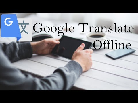 How To Use Google Translate Offline 2018