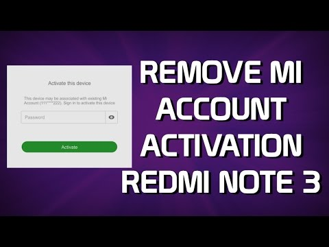 Remove MI Account permanently Redmi Note 3 - Bypass Mi Activation Unlock Screen