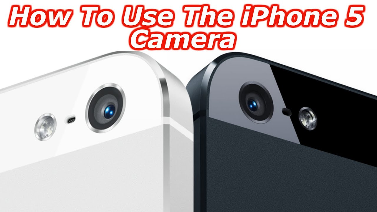 How To Use The iPhone 5 Camera - Everything You Need To Know - YouTube