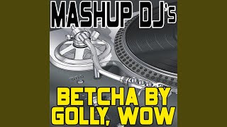 Betcha By Golly, Wow (Original Radio Mix) (Re-Mix Tool)