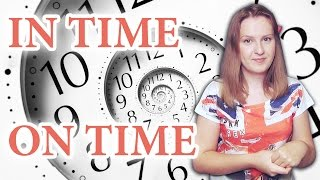 On time vs In time - the difference between IN TIME and ON TIME
