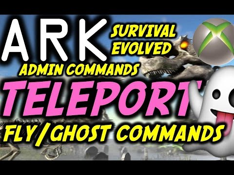 Ark Survival Evolved Xbox How To Teleport / Fly / Ghost / Admin Commands