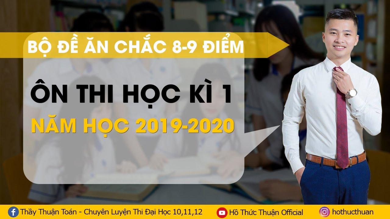 LIVE BỘ ĐỀ ĂN CHẮC 8 9 ĐIỂM ÔN THI HK1 năm học 2019- 2020