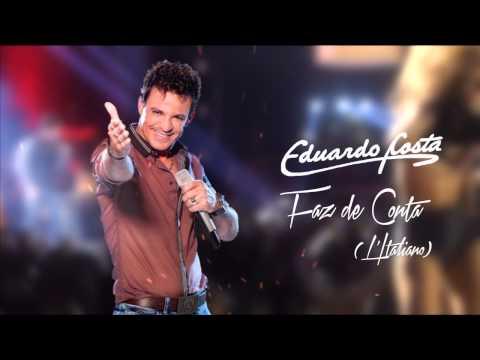 TOP 8 | Eduardo Costa - Faz de conta