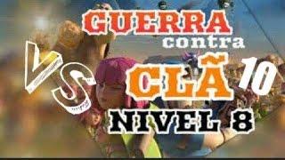 Clã Nivel 8 VS Clã Nivel 10 - Clash Of Clans !!