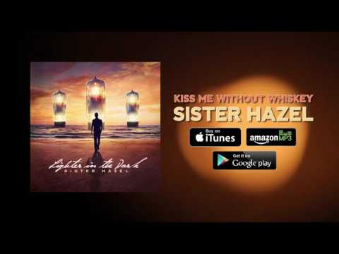 Sister Hazel - Kiss Me Without Whiskey (Official Audio)