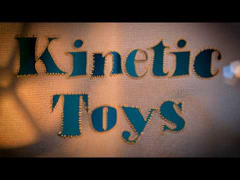 Introducing KINETIC TOYS