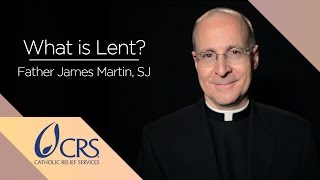 Father James Martin, SJ | What is Lent?