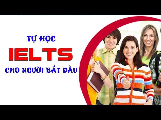 Tự học IELTS cho người bắt đầu