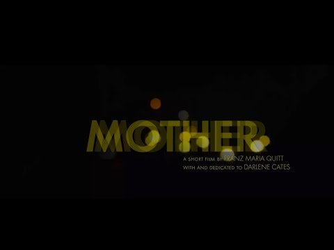 MOTHER - short film with Darlene Cates