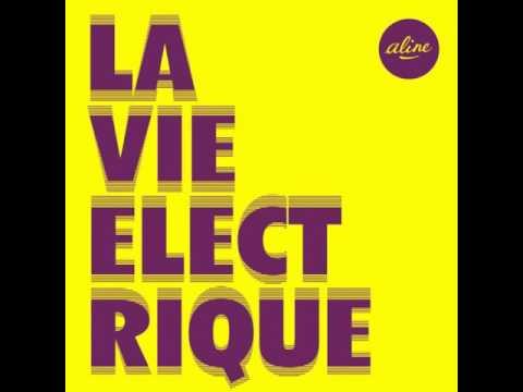 Aline - La vie électrique (The Hacker remix)