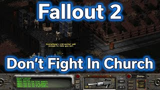 Fallout 2 - Don't Fight In Church