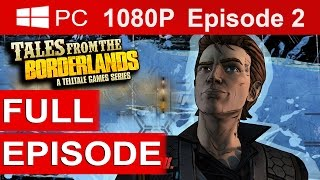 Tales From The Borderlands Episode 2 Gameplay Walkthrough Part 1 [1080p HD] Full Episode