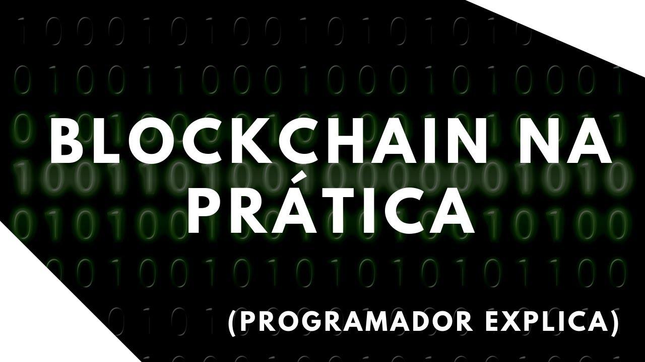 ? Blockchain na prática (programador explica!)