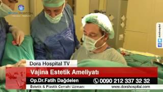 Vajina Estetiği +18 Op.Dr.Fatih Dağdelen