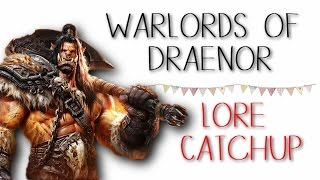 Warlords of Draenor Lore Summary - Catch up for Legion