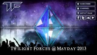 Mayday 2013 Live - Twilight Forces