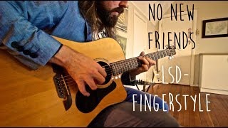 No New Friends (LSD) - Fingerstyle Guitar Cover