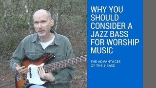 Why a Jazz Bass is a Good Choice for Worship Music