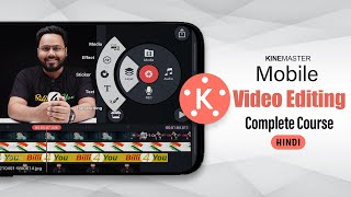 KineMaster - Professional Mobile Video Editing Tutorial | Complete Video Editing Course In Hindi