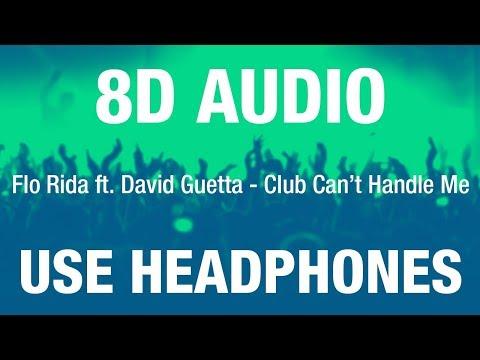 Flo Rida Ft. David Guetta - Club Can't Handle Me | 8D AUDIO