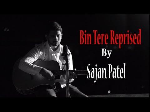 Bin Tere - Reprised ( I Hate Love Storys )  Cover By Sajan Patel