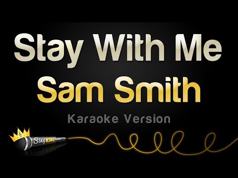 Sam Smith - Stay With Me (Karaoke Version)