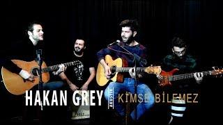 Hakan Grey - Kimse Bilemez (Yavuz Çetin Cover) Resimi