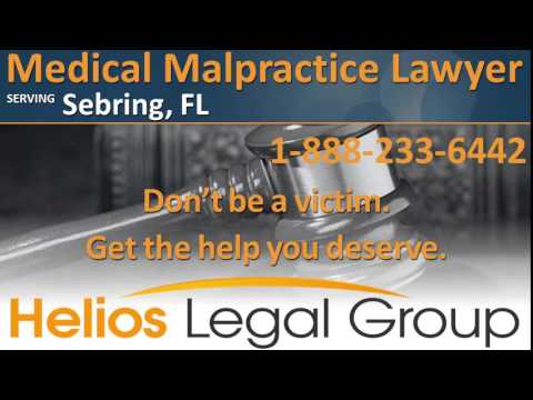Sebring Medical Malpractice Lawyer & Attorney - Florida
