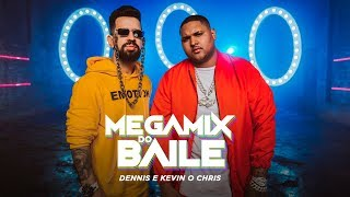 Dennis e Kevin O Chris - Megamix do Baile